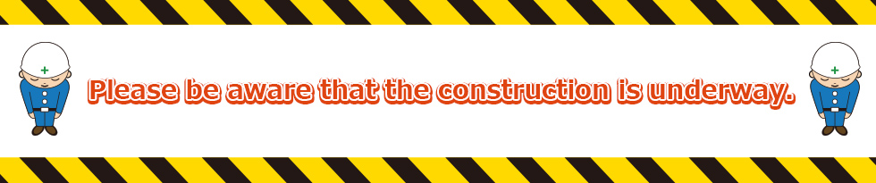 Please be aware that the construction is underway