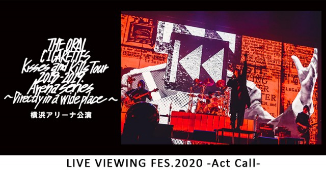 <LV FES.>THE ORAL CIGARETTES「Kisses and Kills Tour 2018-2019 Arena series ~Directly In a wide place~」横浜アリーナ公演